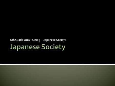 6th Grade UBD - Unit 5 – Japanese Society