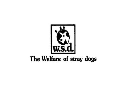 Mission Statement To help stray dogs in distress and control their population through active public participation and mobilization of resources.