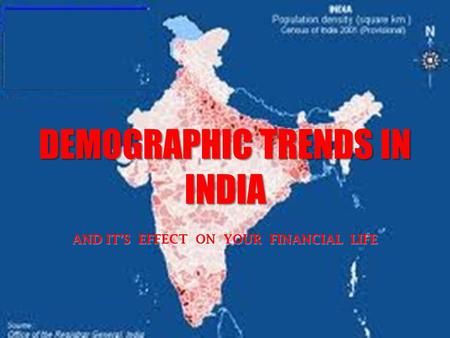 DEMOGRAPHIC TRENDS IN INDIA AND IT'S EFFECT ON YOUR FINANCIAL LIFE.