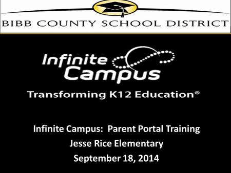Infinite Campus: Parent Portal Training Jesse Rice Elementary September 18, 2014.