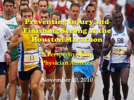 A Perspective from Physician Athletes November 10, 2010.