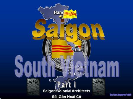 Saigon Colonial Architects Saigon Capital In 1943 Town Hall Cathedral Municipal Theatre Bonard Boulevard Saigon-Capital of South Vietnam …… Never Forget.