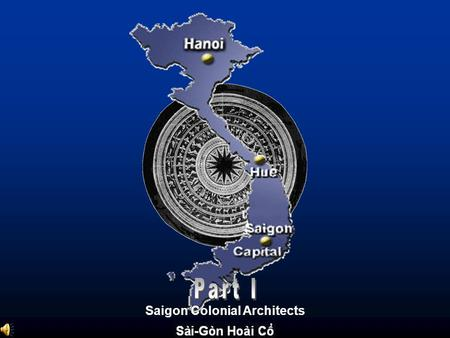 Saigon Colonial Architects. Saigon Capital In 1943 Town Hall Cathedral Municipal Theatre Bonard Boulevard Saigon-Capital of South Vietnam …… Never Forget.