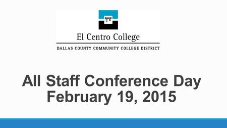 All Staff Conference Day February 19, 2015. National Level President Barack Obama's free community college proposal The Next Big Things  Leading an Intensified.