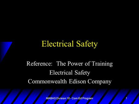 MABAS Division 10 - Com Ed Program1 Electrical Safety Reference: The Power of Training Electrical Safety Commonwealth Edison Company.