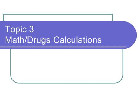 Topic 3 Math/Drugs Calculations. IV Giving Sets Generally there are 2 types of giving sets in use and they deliver drops of different sizes Blood giving.