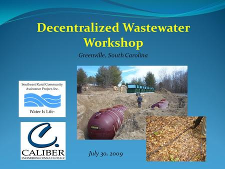 Decentralized Wastewater Workshop Greenville, South Carolina July 30, 2009.