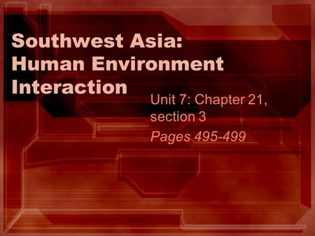 Southwest Asia: Human Environment Interaction