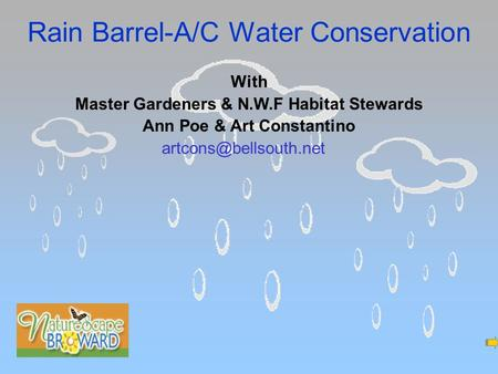 Rain Barrel-A/C Water Conservation With Master Gardeners & N.W.F Habitat Stewards Ann Poe & Art Constantino