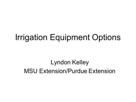Irrigation Equipment Options
