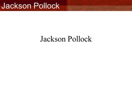 Jackson Pollock. Jackson Pollock was an influential American painter and a major figure in the abstract expressionist movement. Pollock was born in Cody,