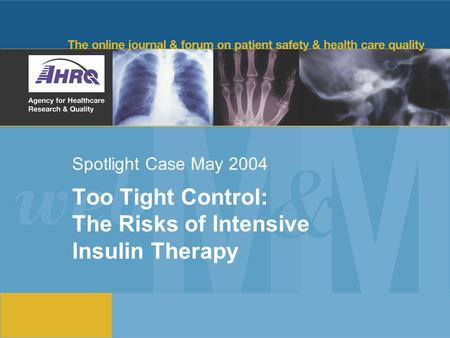 Spotlight Case May 2004 Too Tight Control: The Risks of Intensive Insulin Therapy.