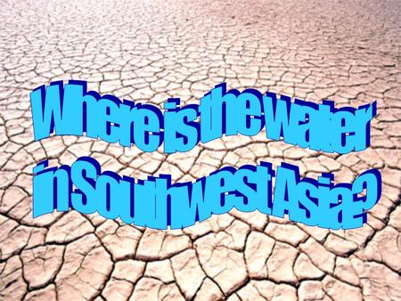 Where is the water in Southwest Asia?.