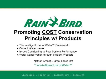 Promoting COST Conservation Principles w/ Products The Intelligent Use of Water™ Framework Current Water Issues Issues Contributing to Poor System Performance.