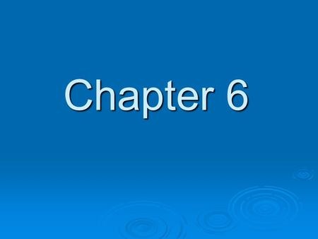 Chapter 6. Soil and the Hydrologic Cycle How does water move around on this planet?  97% of our world's water is in the ocean our ground water only.