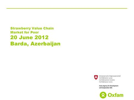 Strawberry Value Chain Market for Poor 20 June 2012 Barda, Azerbaijan.