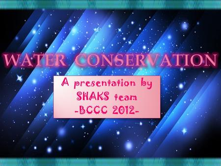 A presentation by SHAKS team -BCCC 2012- A presentation by SHAKS team -BCCC 2012-