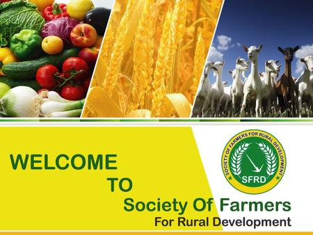 Society of Farmers for Rural Development (SFRD) meet the Educational, Social and Economic needs of Farmers, Rural Communities and encourage them to actively.