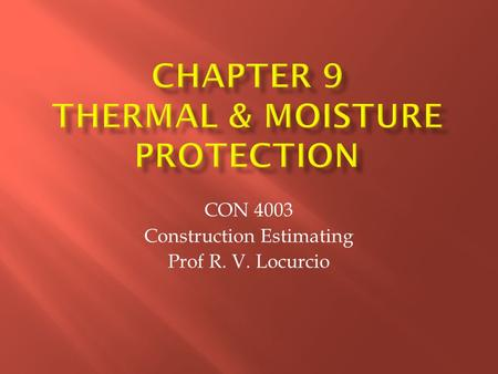 CHAPTER 9 Thermal & Moisture Protection