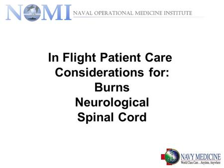 In Flight Patient Care Considerations for: Burns Neurological Spinal Cord.