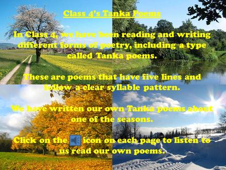 Class 4's Tanka Poems In Class 4, we have been reading and writing different forms of poetry, including a type called Tanka poems. These are poems that.