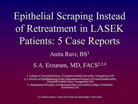 Epithelial Scraping Instead of Retreatment in LASEK Patients: 5 Case Reports 1. College of Arts and Sciences, Youngstown State University, Youngstown,