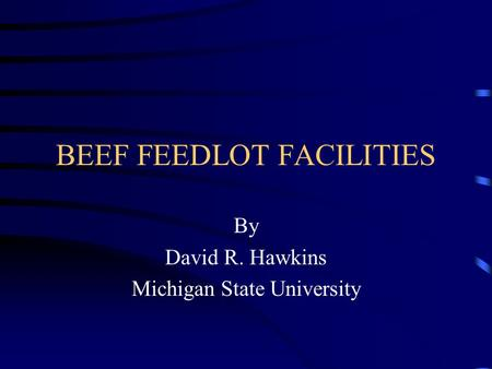 BEEF FEEDLOT FACILITIES