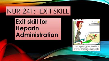 Exit skill for Heparin Administration