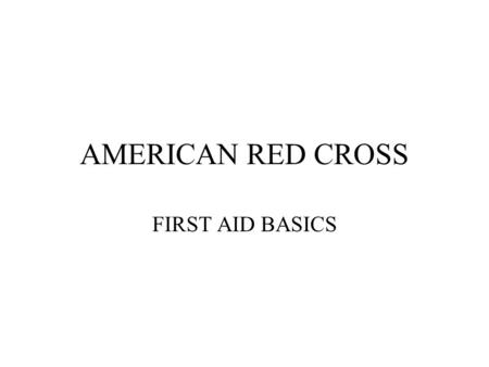 AMERICAN RED CROSS FIRST AID BASICS.