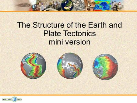 The Structure of the Earth and Plate Tectonics mini version