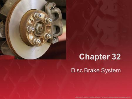 Chapter 32 Disc Brake System. Introduction (1 of 2) Disc brakes use friction to create braking power. Disc brakes create braking power by forcing flat.