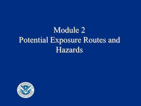 1 Module 2 Potential Exposure Routes and Hazards.