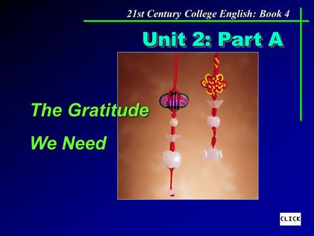 Unit 2: Part A The Gratitude We Need 21st Century College English: <strong>Book</strong> 4.