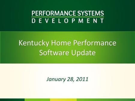Kentucky Home Performance Software Update January 28, 2011.