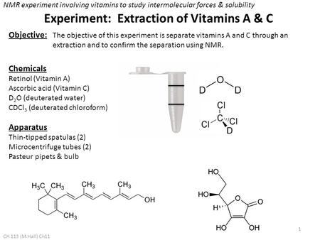 Experiment: Extraction of Vitamins A & C Objective: The objective of this experiment is separate vitamins A and C through an extraction and to confirm.