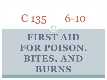 First Aid for Poison, bites, and Burns