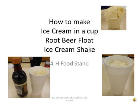 How to make Ice Cream in a cup Root Beer Float Ice Cream Shake 4-H Food Stand 1 2014 BC WI 4-H Food Stand Prep - Ice Cream.