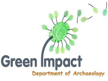 WHAT IS GREEN IMPACT? the Green Impact Scheme is an environmental awards programme run by the National Union of Students. It currently operates in more.