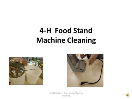 4-H Food Stand Machine Cleaning 2014 BC WI 4-H Food Stand.Machine Cleaning 1.