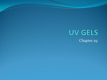 "Chapter 29. Introduction UV gels enhancements rely on ingredients from the acrylic family Wrap resins – subcategory called ""cyanacrylics"" Monomer liquid/polymer."