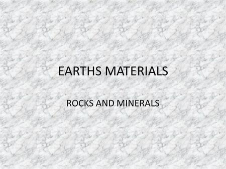 EARTHS MATERIALS ROCKS AND MINERALS. MINERALS VS ROCKS MINERAL is a naturally occurring inorganic solid with a crystal structure and a characteristic.