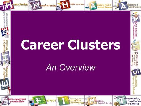 Career Clusters An Overview 1