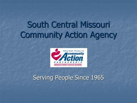 South Central Missouri Community Action Agency Serving People Since 1965.
