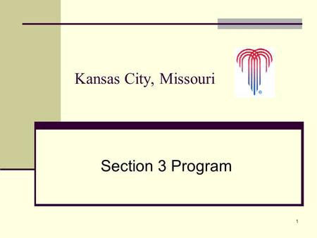 1 Section 3 Program Kansas City, Missouri. 2 Background Information 2005 - Department of Housing & Community Development was dismantled Prior to 2005.