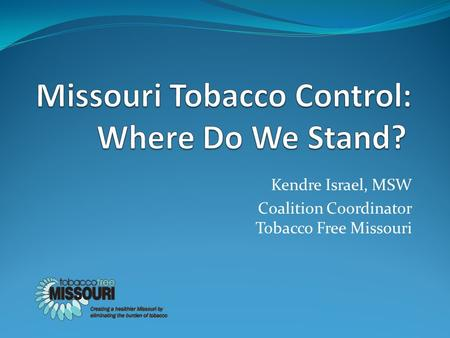 Kendre Israel, MSW Coalition Coordinator Tobacco Free Missouri.