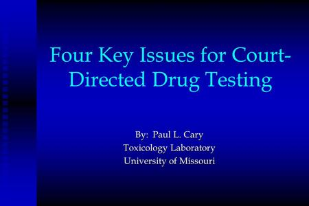 Four Key Issues for Court-Directed Drug Testing
