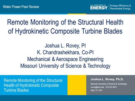 1 | Program Name or Ancillary Texteere.energy.gov Water Power Peer Review Remote Monitoring of the Structural Health of Hydrokinetic Composite Turbine.