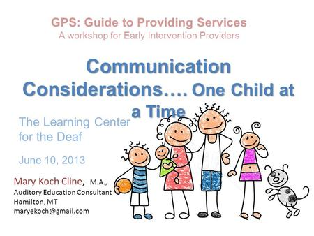 Communication Considerations…. One Child at a Time