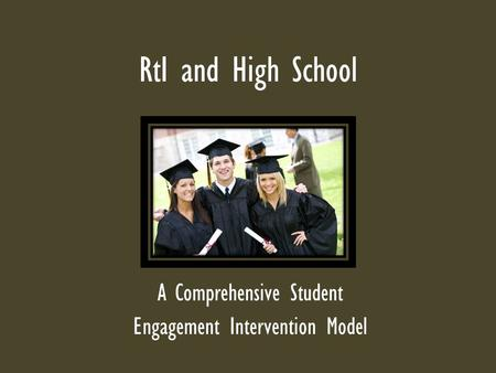 RtI and High School A Comprehensive Student Engagement Intervention Model.