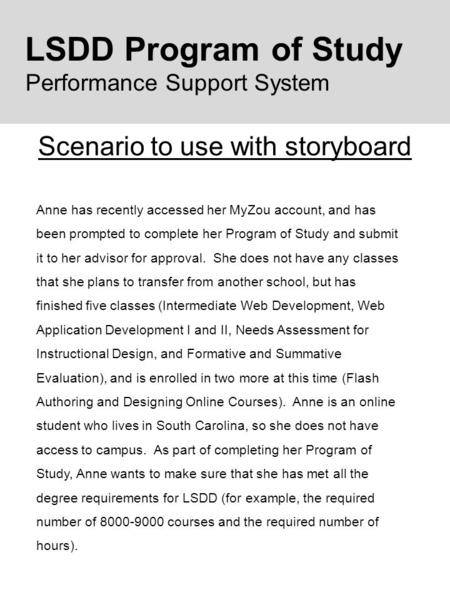 Scenario to use with storyboard LSDD Program of Study Performance Support System Anne has recently accessed her MyZou account, and has been prompted to.